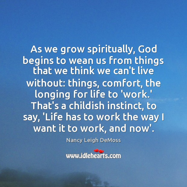 Image, As we grow spiritually, God begins to wean us from things that