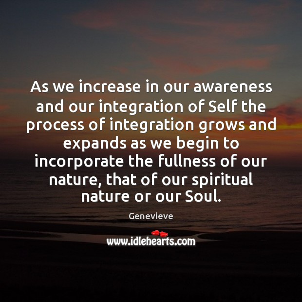 As we increase in our awareness and our integration of Self the Image