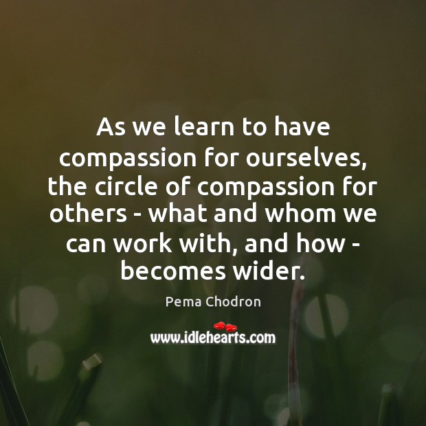 Image, As we learn to have compassion for ourselves, the circle of compassion