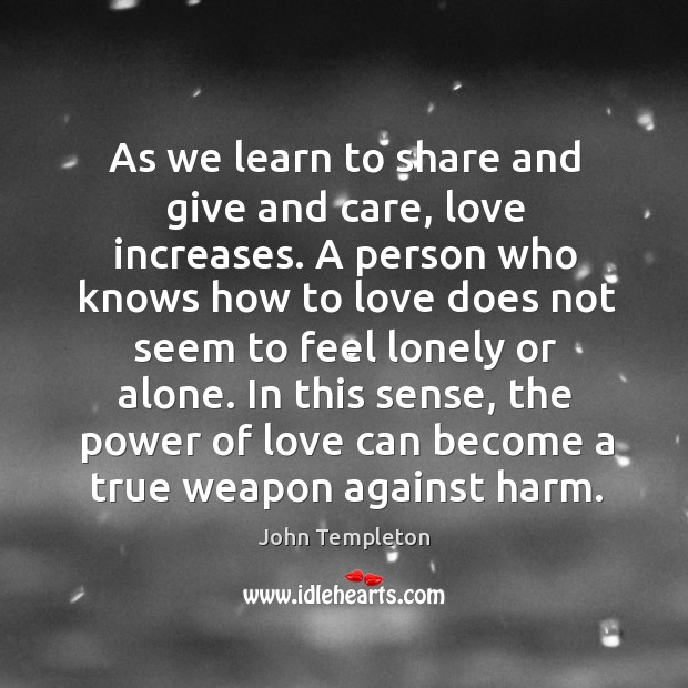 Image, As we learn to share and give and care, love increases. A