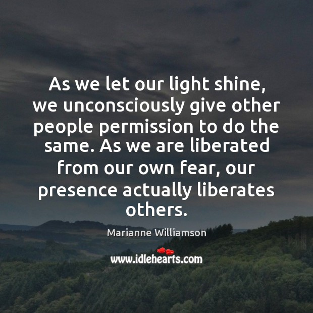Image, As we let our light shine, we unconsciously give other people permission