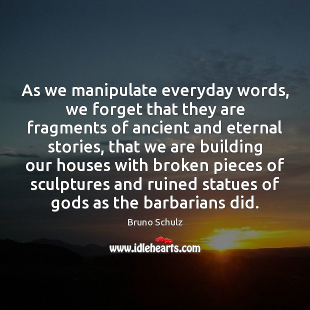 Image, As we manipulate everyday words, we forget that they are fragments of
