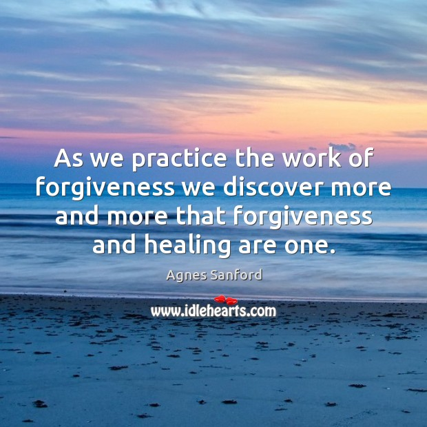 Image, As we practice the work of forgiveness we discover more and more