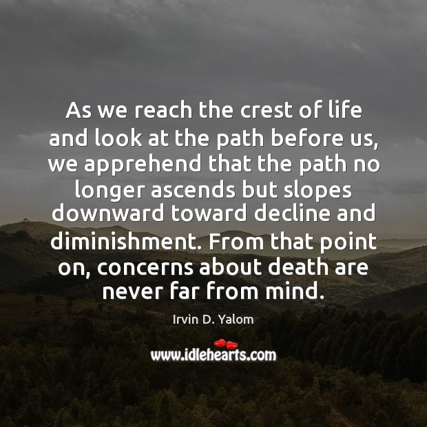 As we reach the crest of life and look at the path Image