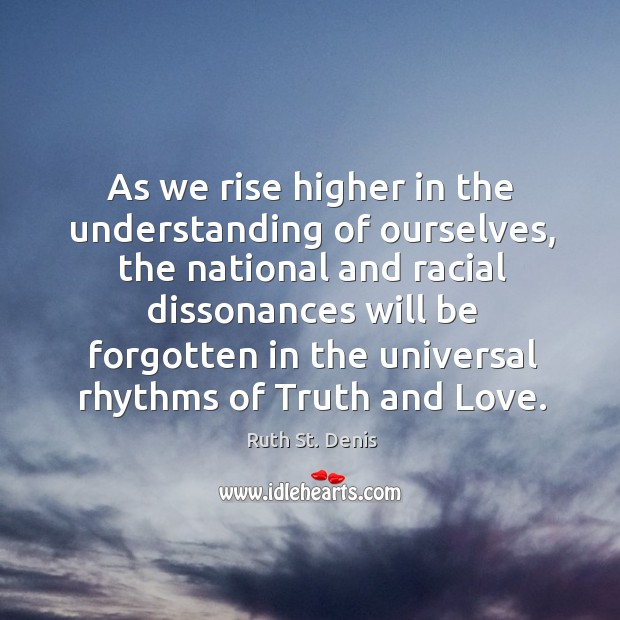 As we rise higher in the understanding of ourselves, the national and racial dissonances Image