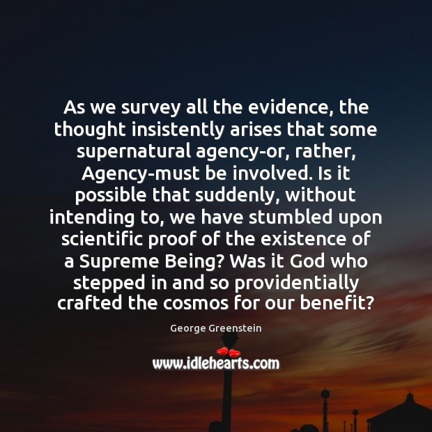 Image, As we survey all the evidence, the thought insistently arises that some