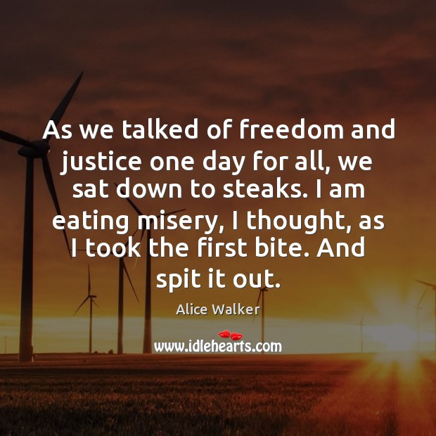 Image, As we talked of freedom and justice one day for all, we