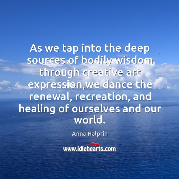 Image, As we tap into the deep sources of bodily wisdom through creative