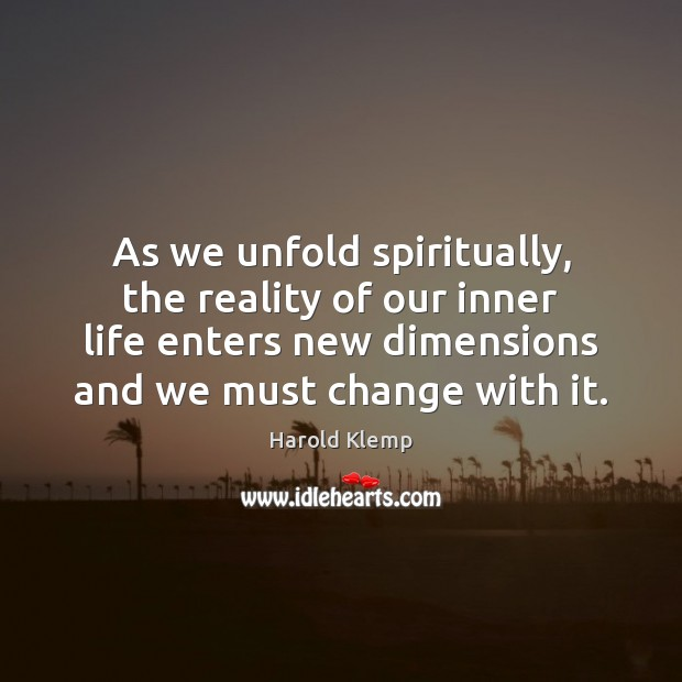 As we unfold spiritually, the reality of our inner life enters new Image