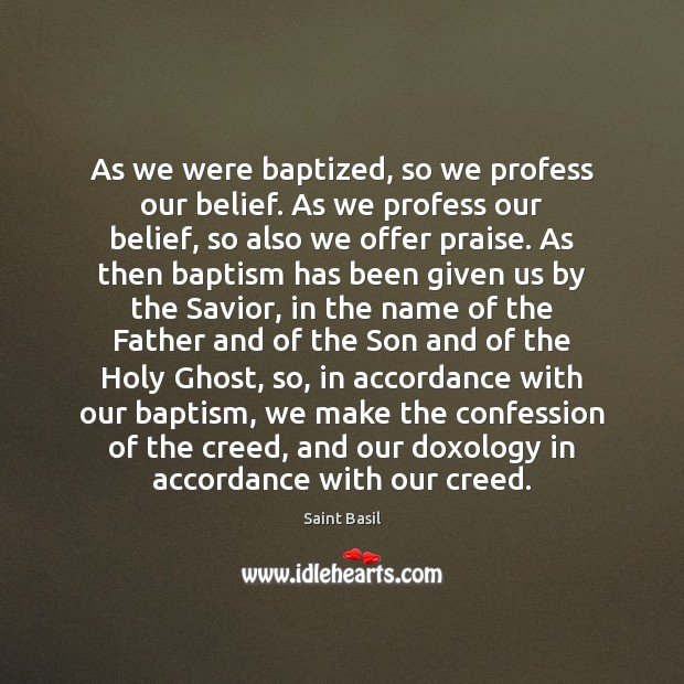 Image, As we were baptized, so we profess our belief. As we profess