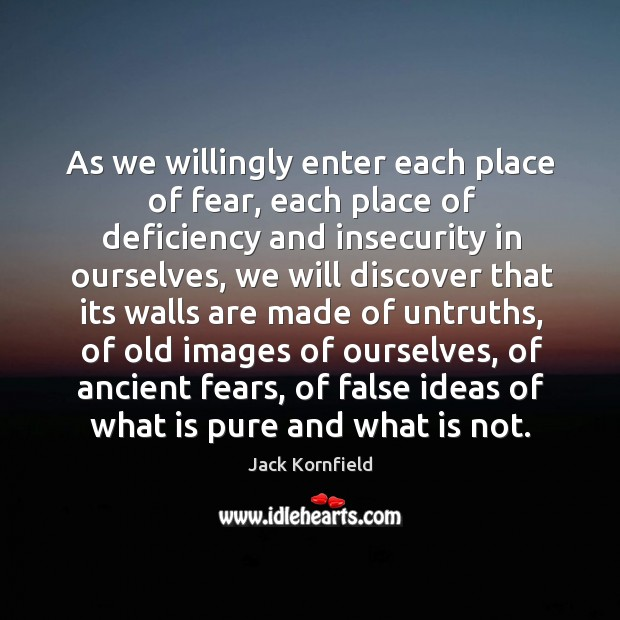 Image, As we willingly enter each place of fear, each place of deficiency