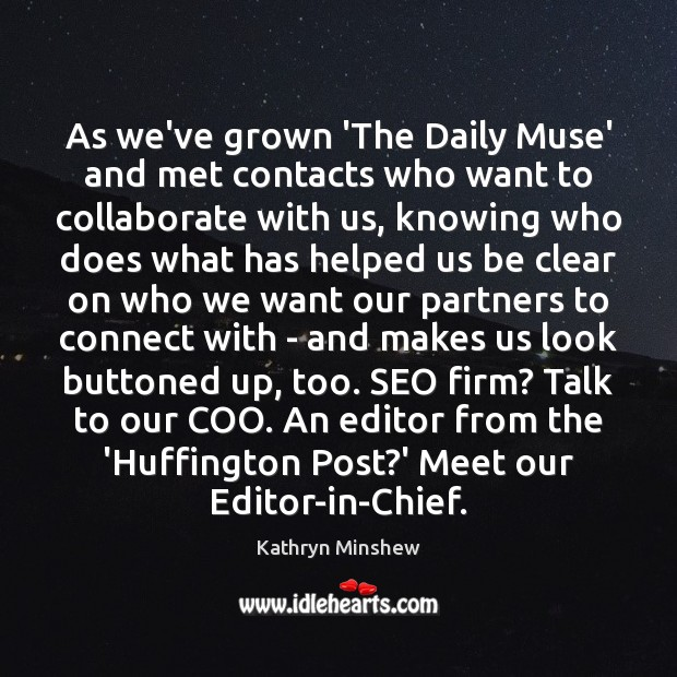 As we've grown 'The Daily Muse' and met contacts who want to Image