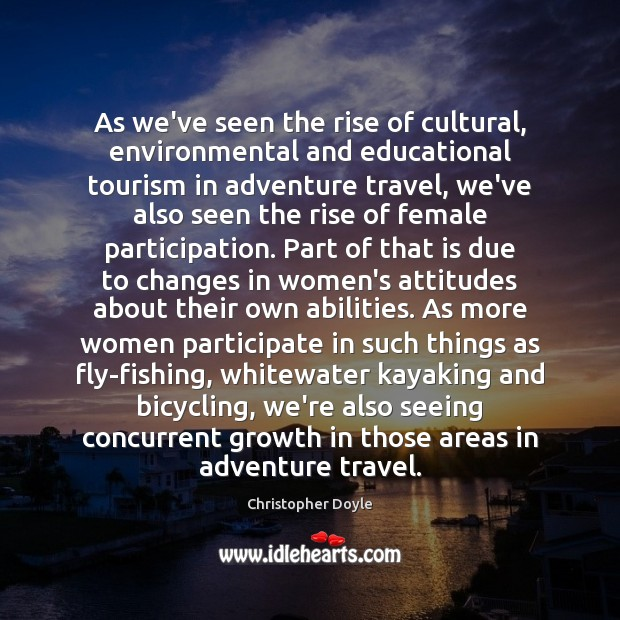 As we've seen the rise of cultural, environmental and educational tourism in Image
