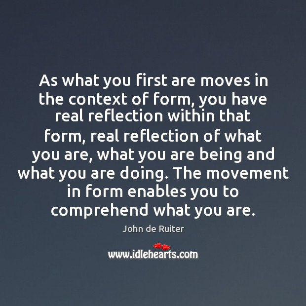 Image, As what you first are moves in the context of form, you