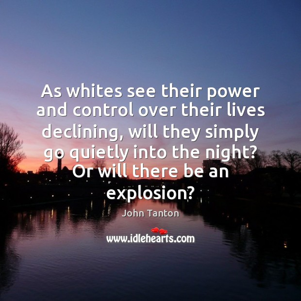 As whites see their power and control over their lives declining, will Image