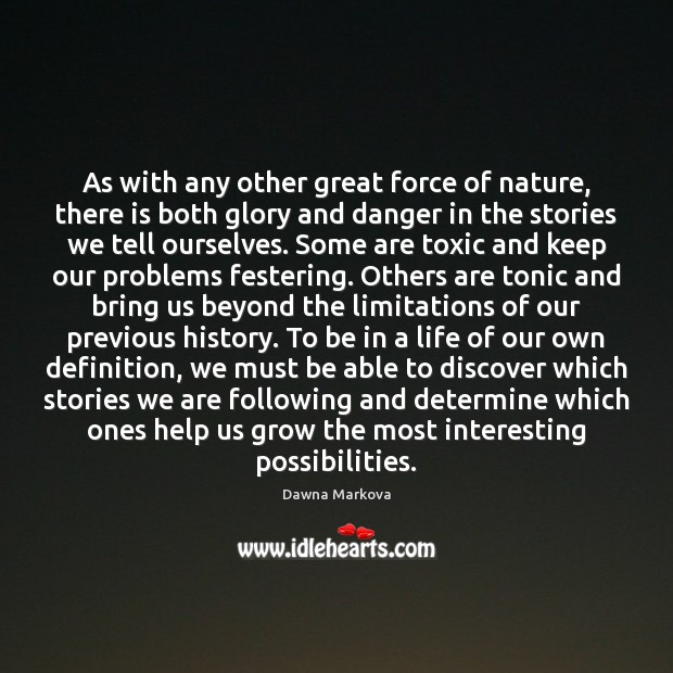 As with any other great force of nature, there is both glory Toxic Quotes Image
