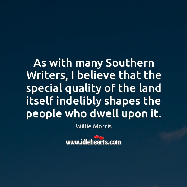 As with many Southern Writers, I believe that the special quality of Image