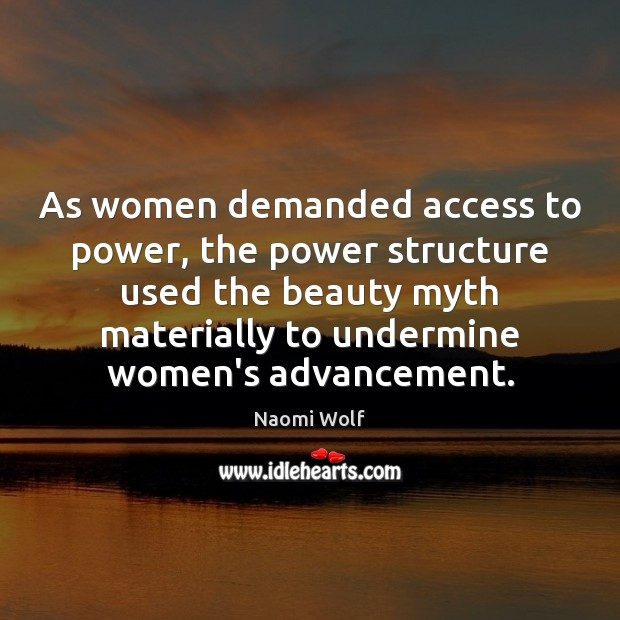Image, As women demanded access to power, the power structure used the beauty