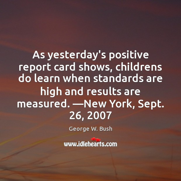 As yesterday's positive report card shows, childrens do learn when standards are Image