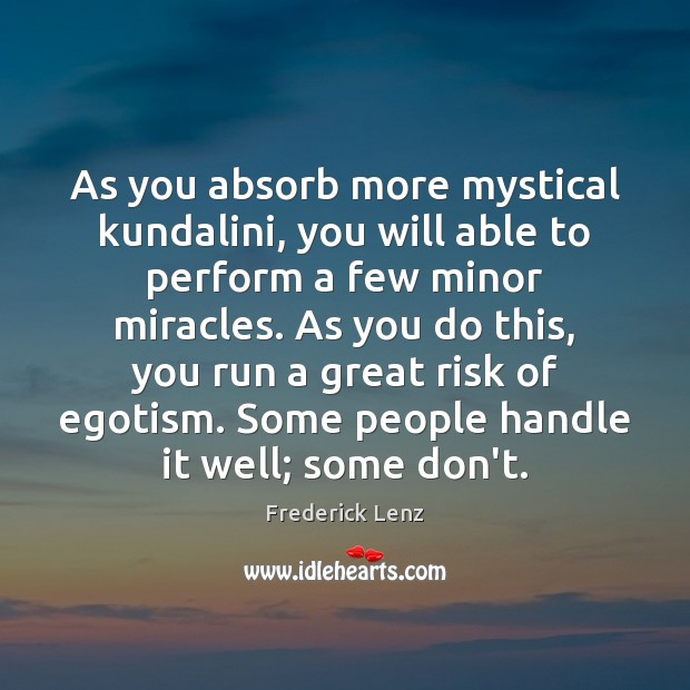 As you absorb more mystical kundalini, you will able to perform a Image