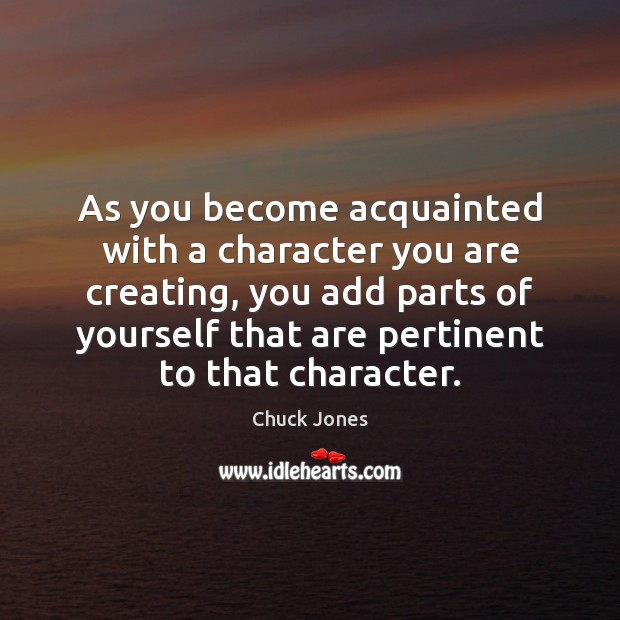 Image, As you become acquainted with a character you are creating, you add