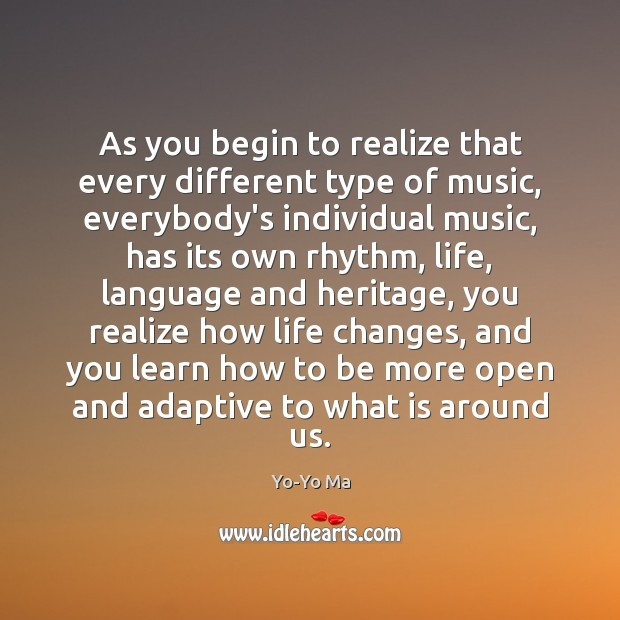 As you begin to realize that every different type of music, everybody's Image