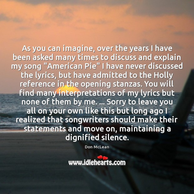 As you can imagine, over the years I have been asked many Don McLean Picture Quote