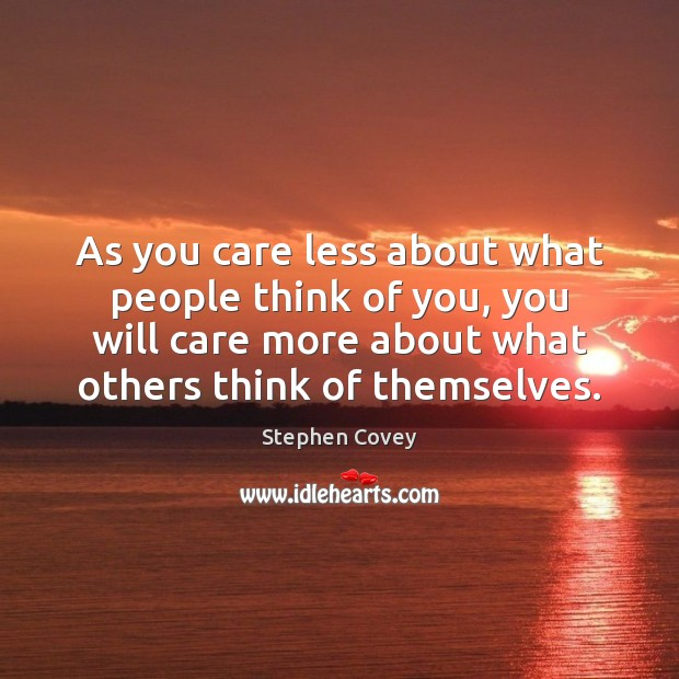 Image, As you care less about what people think of you, you will
