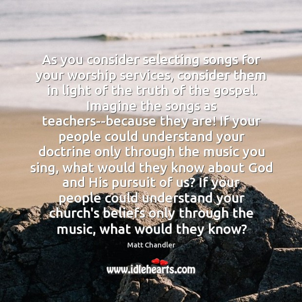 As you consider selecting songs for your worship services, consider them in Image