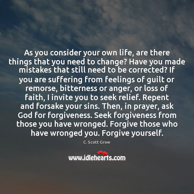 As you consider your own life, are there things that you need Forgive Yourself Quotes Image