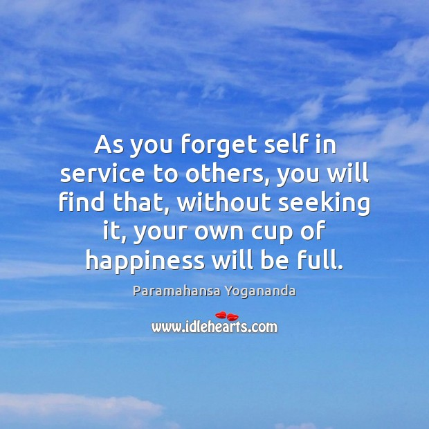As you forget self in service to others, you will find that, Image