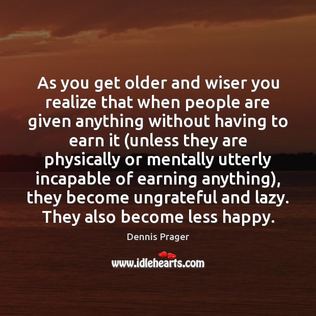 As you get older and wiser you realize that when people are Image