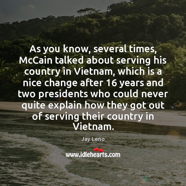 Image, As you know, several times, McCain talked about serving his country in