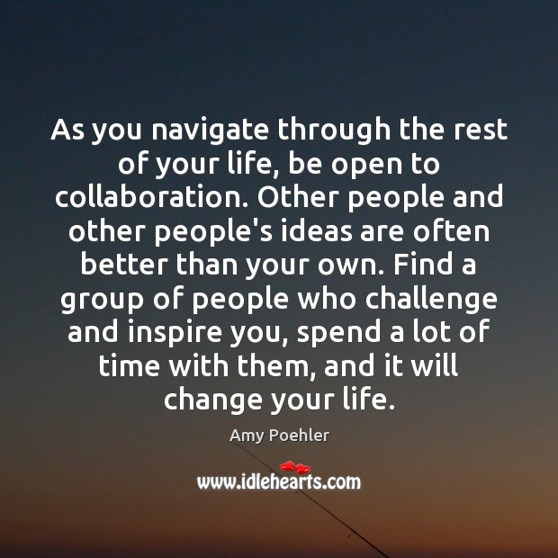 Image, As you navigate through the rest of your life, be open to