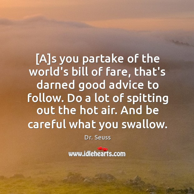 Image, [A]s you partake of the world's bill of fare, that's darned