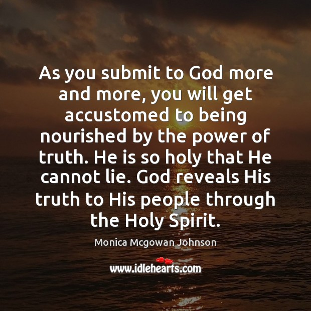 As you submit to God more and more, you will get accustomed Image