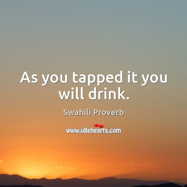 Image, As you tapped it you will drink.