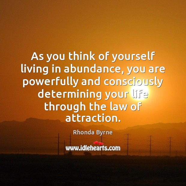 Image, As you think of yourself living in abundance, you are powerfully and