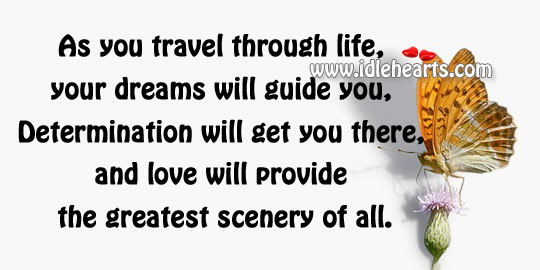 You Travel Through Life, Your Dreams Will Guide You