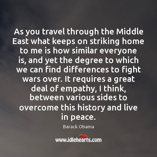 As you travel through the Middle East what keeps on striking home Image