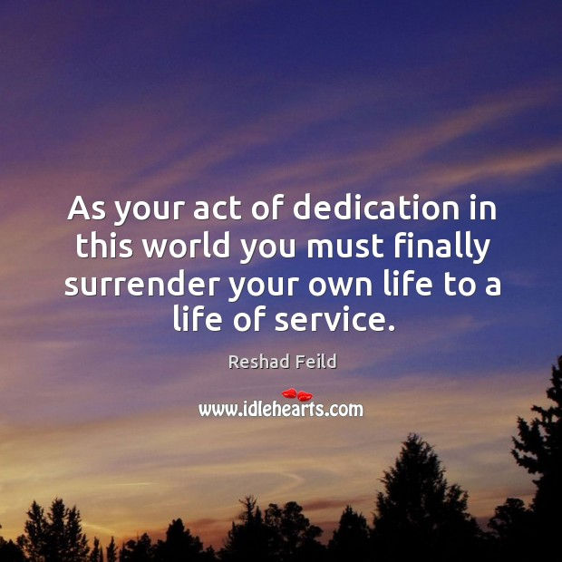 As your act of dedication in this world you must finally surrender Image