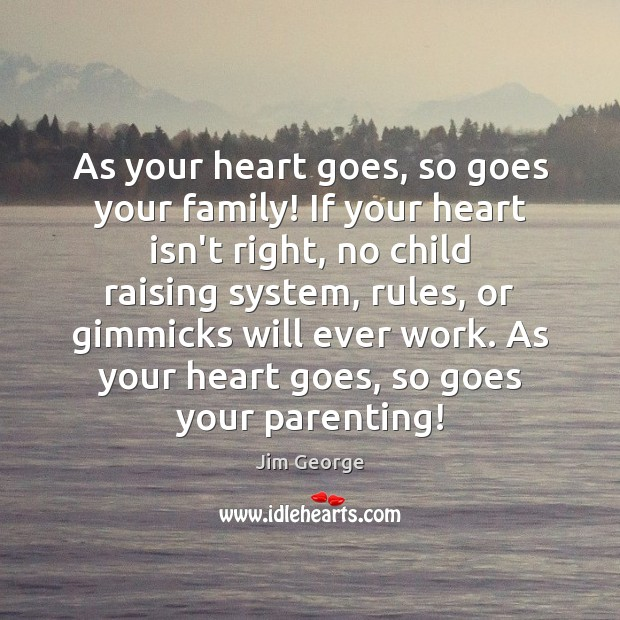 As your heart goes, so goes your family! If your heart isn't Image