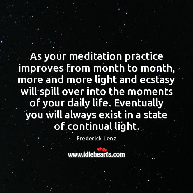Image, As your meditation practice improves from month to month, more and more