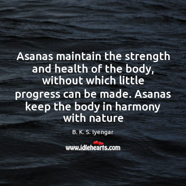 Asanas maintain the strength and health of the body, without which little Image