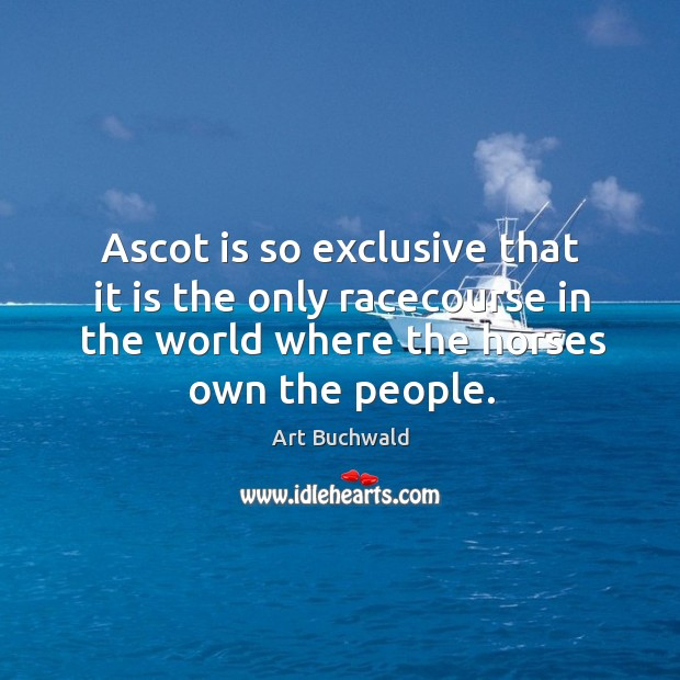 Image, Ascot is so exclusive that it is the only racecourse in the