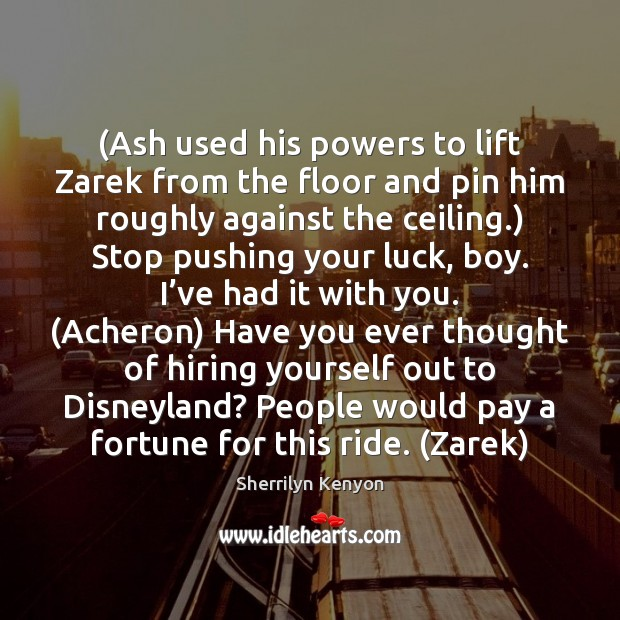 (Ash used his powers to lift Zarek from the floor and pin Image