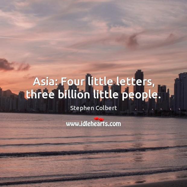 Asia: Four little letters, three billion little people. Image