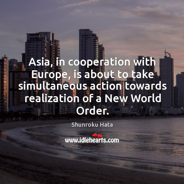 Asia, in cooperation with Europe, is about to take simultaneous action towards Image