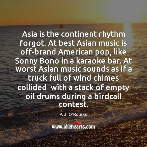 Image, Asia is the continent rhythm forgot. At best Asian music is off-brand