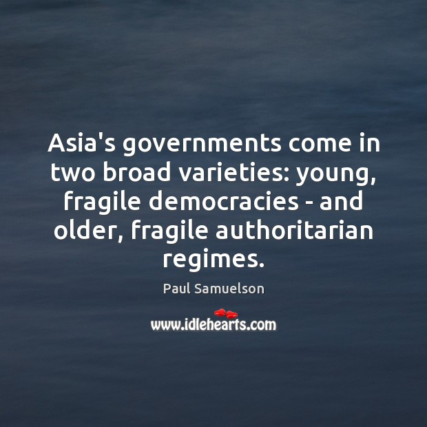 Image, Asia's governments come in two broad varieties: young, fragile democracies – and